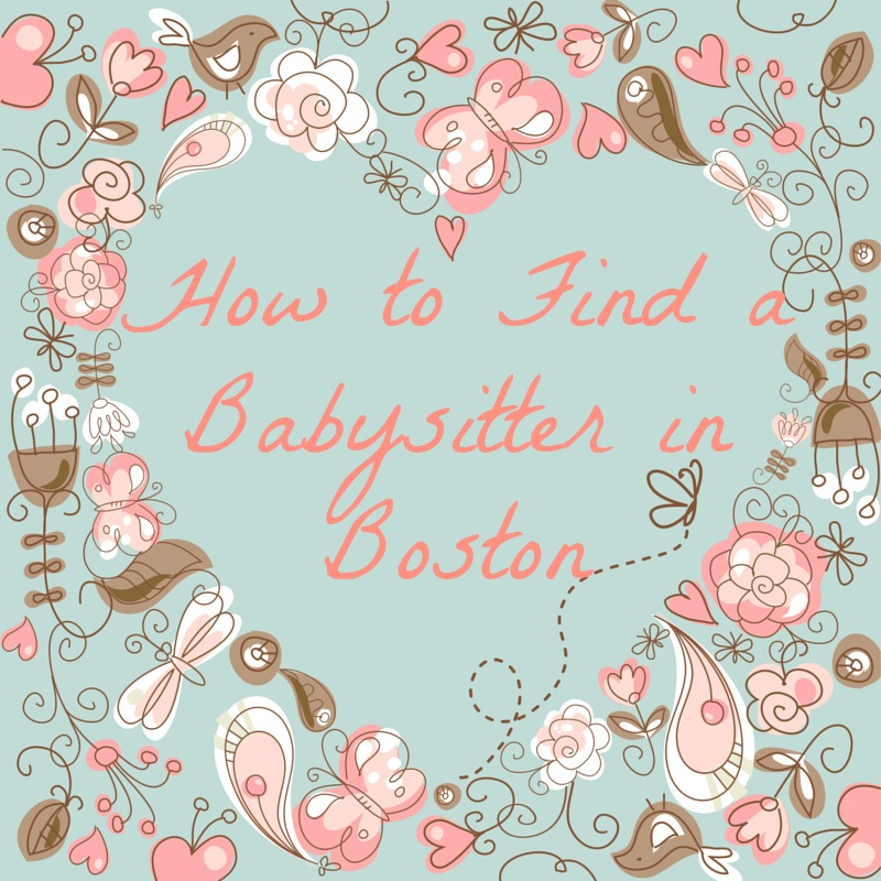 boston moms blog how to find a babysitter in boston