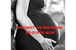 pregnant belly-thoughts on becoming an older mom