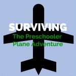 Surviving the Preschooler Plane Adventure