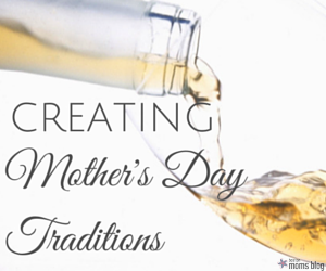 white wine poured into glass: creating mother's day traditions
