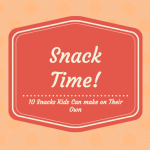10 Snacks Kids Can Make on Their Own