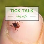Tick Talk: Stay Safe