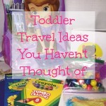 Toddler Travel Activities You Haven't Thought Of