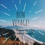 Bon Voyage: Preparing for a Trip Without the Kids