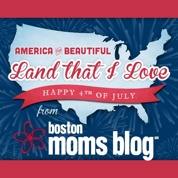 america the beautiful, land that i love. happy 4th of july from Boston Moms Blog