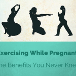 Exercising While Pregnant: The Benefits You Never Knew (Part 2)