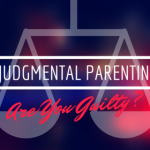 Dad Post: Judgmental Parenting — Are You Guilty?