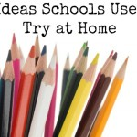 5 Helpful Ideas Teachers Use that You Should Try at Home