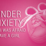 Gender Anxiety: Why I Was Afraid to Have a Girl