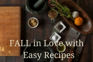 FALL in love with easy recipes!