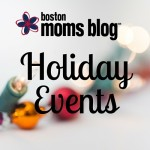 Boston-Area Holiday Events and Festivities