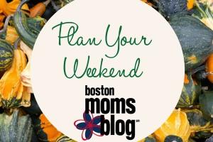 Plan Your Weekend November - Boston Moms Blog