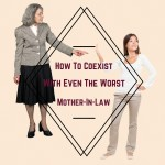 How to Coexist with Even the Worst Mother-In-Law