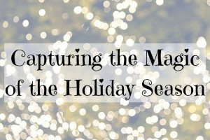 Capturing the Magic of the Holiday Season - Boston Moms Blog