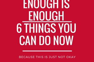 ENOUGH IS ENOUGH-6 things you can do now - Boston Moms Blog
