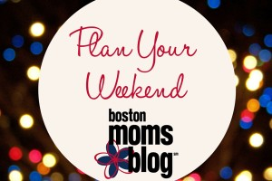 Plan Your Weekend December - Boston Moms Blog