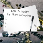 RealNew Year's Resolutions for Moms Everywhere