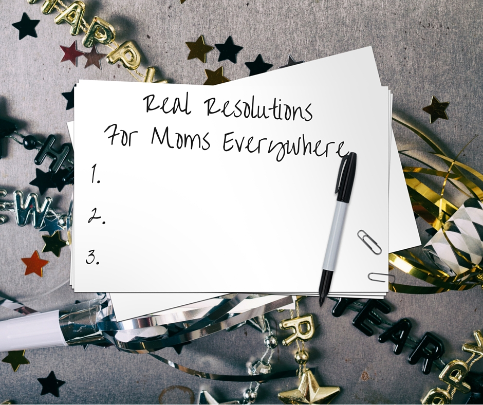 RealNew Years Resolutions for Moms Everywhere - Boston Moms Blog