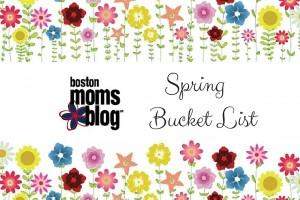 Spring Bucket List - Boston Moms Blog
