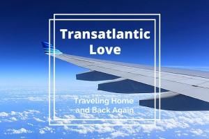 TransatlanticLove -- Traveling Home and Back Again - Boston Moms Blog