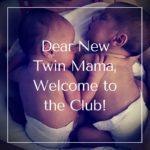 Dear New Twin Mama