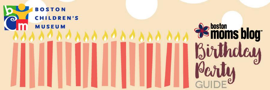 Boston Birthday Guide   Boston Moms Blog