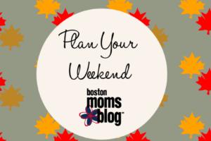plan-your-weekend-november-boston-moms-blog