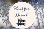 Plan Your Weekend January