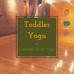 Toddler Yoga at Coolidge Corner Yoga