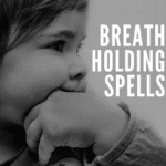 Breath-Holding Spells