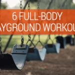 6 Full-Body Playground Workouts
