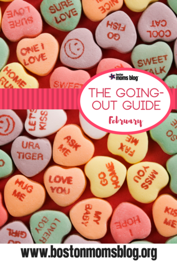 Boston Moms Blog Going Out Guide February 2018