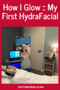 How I Glow __ My First HydraFacial _ Boston Moms Blog