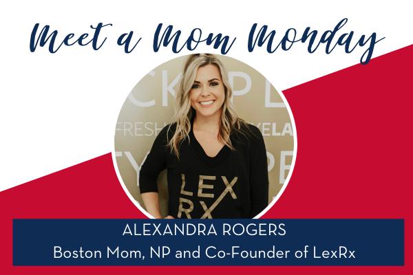 Meet a Boston Mom :: Alexandra Rogers, LexRx